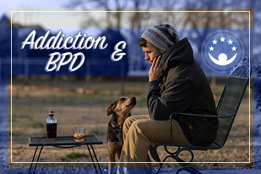 Addiction and BPD (Border Line Personality Disorder)