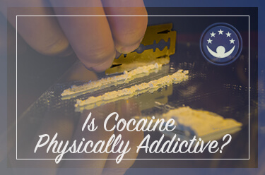 Is Cocaine Physically Addictive?