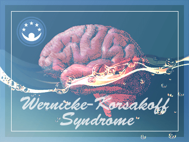 Wernicke-Korsakoff Syndrome ( Wet brain )
